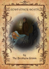 Godfather Death by Brothers Grimm