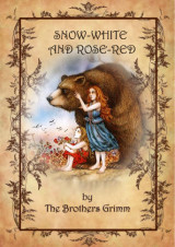 Snow-White and Rose-Red by Brothers Grimm