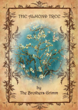 The Almod tree by Brothers Grimm