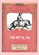 The Metal Pig by Hans Christian Andersen