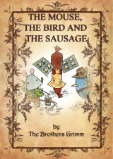 The Mouse, the Bird, and the Sausage_Brothers Grimm