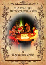 The Wolf and the Seven Young Kids by Brothers Grimm