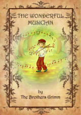 The Wonderful Musician by Brothers Grimm