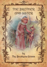 The brother and sister by Brothers Grimm