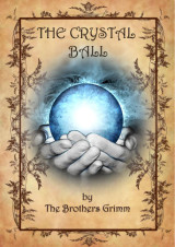 The crystal ball_brothers_grimm