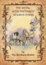 The devil with the three golden hairs by Brothers Grimm