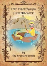 The fisherman and his wife by Brothers Grimm