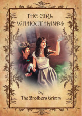 The girl without hands by Brothers Grimm