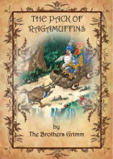 The pack of ragamuffins by Brothers Grimm