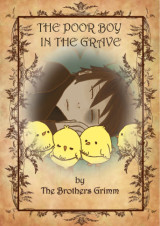 The poor boy in the grave by Brothers Grimm