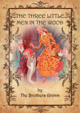 The three little men in the wood_by_brothers_grimm