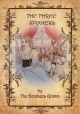 The three spinners by Brothers Grimm