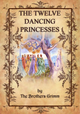 The twelve dancing princesses_Brothers Grimm