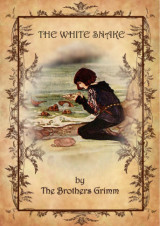 The white snake by Brothers Grimm